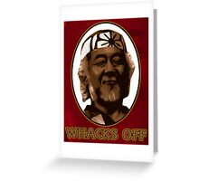 Miyagi Whacks Off! - Karate Kid - Humor Greeting Card