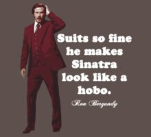 "Anchorman - Ron Bergundy - ""Suits so fine"". . .  by Graham Lawrence"
