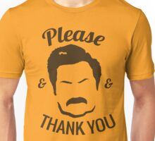 Ron Swanson - Please & Thank you Unisex T-Shirt