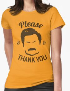 Ron Swanson - Please & Thank you Womens Fitted T-Shirt