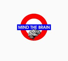 Mind the Brain Unisex T-Shirt