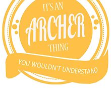It's an ARCHER thing! by jackiepham