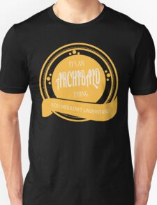 It's an ARCHIBALD thing! T-Shirt