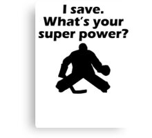 I Save What's Your Super Power? Canvas Print