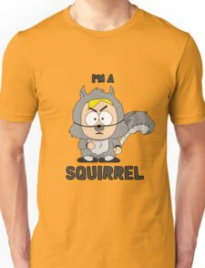 I'm a squirrel Unisex T-Shirt