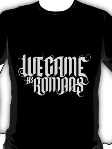 We Came As Romans T-Shirt