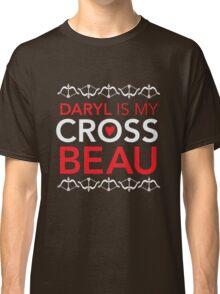 Daryl is my Cross Beau Classic T-Shirt