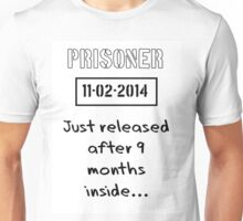 Nine Months Inside Prisoner Date Of Birth Unisex T-Shirt