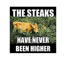 The steaks have never been higher Photographic Print