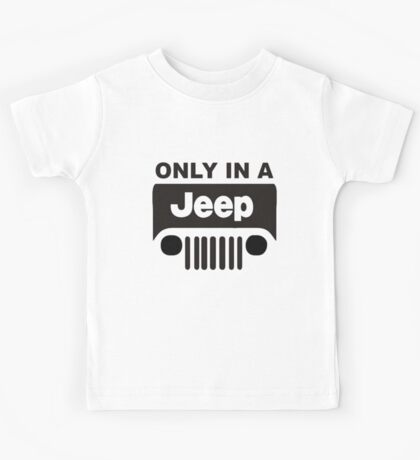 ONLY IN A JEEP 0001 Kids Tee