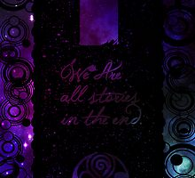We are all stories, in the end. by beachqueen17
