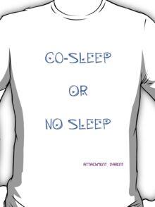 Natural Parent #1: Co-Sleep or No Sleep T-Shirt