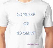 Natural Parent #1: Co-Sleep or No Sleep Unisex T-Shirt