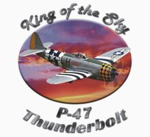 P-47 Thun derbolt King of the Sky by hotcarshirts