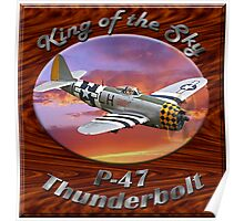 P-47 Thun derbolt King of the Sky Poster