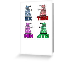 Dalek EXTERMINATE! Greeting Card