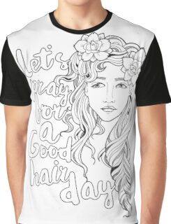 Let's Pray For A Good Hair Day Graphic T-Shirt