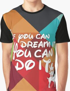 If you can dream it you can do it, animal version Graphic T-Shirt