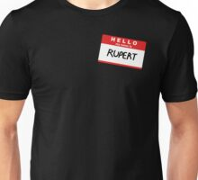 Hello My Name Is Rupert Unisex T-Shirt