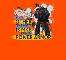 My Other T-Shirt Is Power Armor 3 Unisex T-Shirt