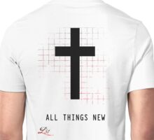 All Things New Unisex T-Shirt
