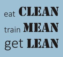 Eat Clean, Train Mean, Get Lean (black ink) Workout Tee. Crossfit Tee. Exercise Tee. Weightlifting Tee. Running Tee. Fitness by Max Effort