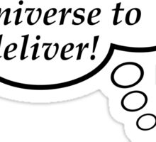 Write your own story and trust the Universe to deliver! Sticker