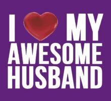 I Love My Awesome Husband by mralan
