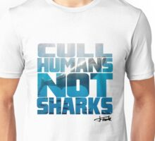 Cull Humans Not Sharks Unisex T-Shirt