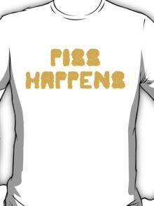 PISS HAPPENS T-Shirt