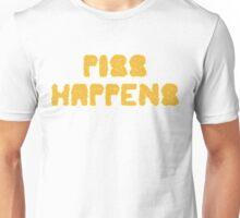 PISS HAPPENS Unisex T-Shirt
