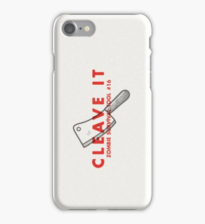 Cleave it! - Zombie Survival Tools iPhone Case/Skin