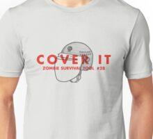 Cover it! - Zombie Survival Tools Unisex T-Shirt