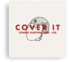 Cover it! - Zombie Survival Tools Canvas Print
