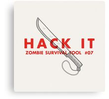 Hack it! - Zombie Survival Tools Canvas Print