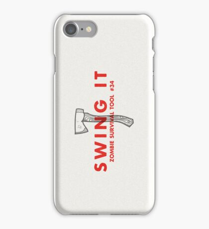 Swing it! - Zombie Survival Tools iPhone Case/Skin
