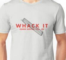 Whack it! - Zombie Survival Tools Unisex T-Shirt