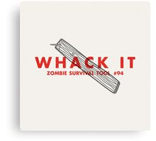 Whack it! - Zombie Survival Tools Canvas Print
