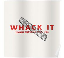 Whack it! - Zombie Survival Tools Poster