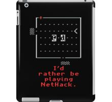 I'd rather be playing NetHack mk2 iPad Case/Skin