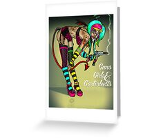 Guns Girls & Garterbelts Greeting Card