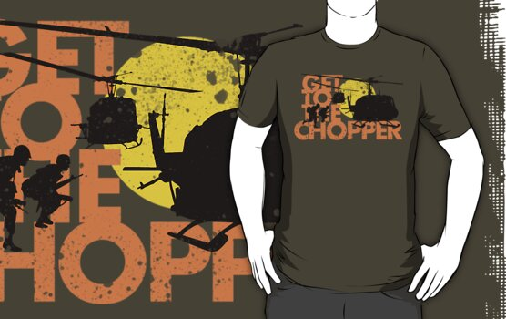 Get to the Chopper by Siegeworks .