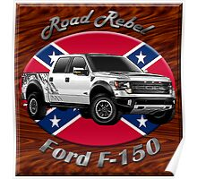 Ford F-150 Truck Road Rebel Poster