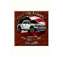 Ford F-150 Truck Give Me Liberty Art Print