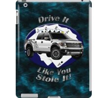 Ford F-150 Truck Drive It Like You Stole It iPad Case/Skin
