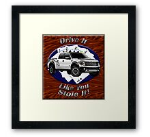Ford F-150 Truck Drive It Like You Stole It Framed Print
