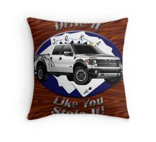 Ford F-150 Truck Drive It Like You Stole It Throw Pillow