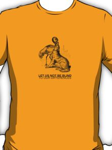 LET US NOT BE BLIND T-Shirt