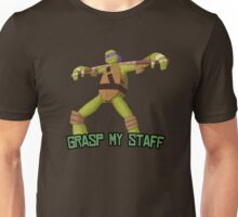 Donatello - Grasp My Staff Unisex T-Shirt