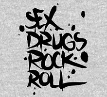 Sex drugs rock n' roll Unisex T-Shirt